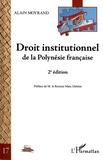 Alain Moyrand - Droit institutionnel de la Polynésie française.