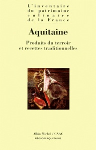 Alain Mur et Alain Weill - AQUITAINE. - Produits du terroir et recettes traditionnelles.
