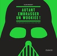 Ucareoutplacement.be Autant embrasser un wookiee! - 100 répliques cultes de la saga Star Wars Image