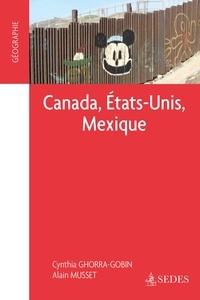 Alain Musset et Cynthia Ghorra-Gobin - Canada, Etats-Unis, Mexique - CAPES - Agrégation.