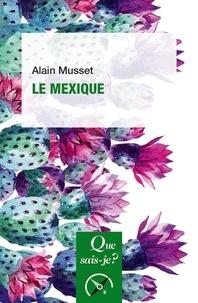 Alain Musset - Le Mexique.