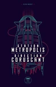 Ebooks epub téléchargement gratuit Station métropolis, direction Corsucant  - Ville, science-fiction et sciences sociales par Alain Musset 9782843448898 RTF ePub FB2