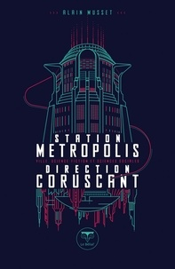 Ebooks pdf téléchargeables gratuitement Station métropolis, direction Corsucant  - Ville, science-fiction et sciences sociales