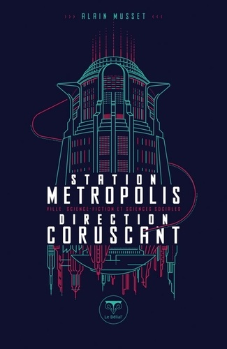 Station métropolis, direction Corsucant. Ville, science-fiction et sciences sociales