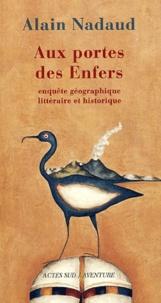 Alain Nadaud - Aux portes des enfers.