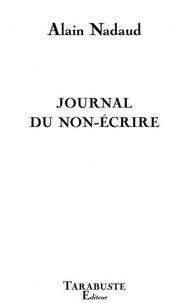Alain Nadaud - Journal du non-écrire.