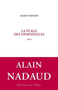 Alain Nadaud - La plage des demoiselles.