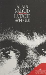 Alain Nadaud et André Locust - La tache aveugle.