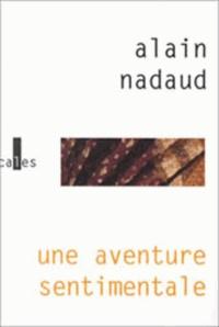 Alain Nadaud - Une aventure sentimentale.