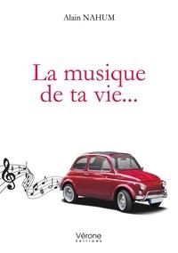 Alain Nahum - La musique de ta vie....