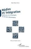 Alain Nana Ketcha - Médias et intégration - Récits de vie d'immigrés et de leurs descendants.