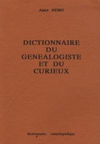 Alain Nemo - Dictionnaire du généalogiste et du curieux.