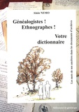 Alain Nemo - Généalogistes ! Ethnographes ! Votre dictionnaire - Les mots de nos ancêtres dans les documents d'archives.