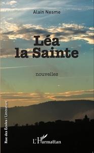 Alain Nesme - Léa la Sainte.