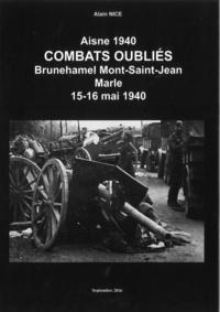Téléchargement de livres électroniques gratuits pour ipad Combats oubliés  - Brunehamel, Mont-Saint-Jean, Marle, 15-16 mai 1940 (French Edition) FB2 par Alain Nice 9782951759220