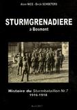 Alain Nice et Dirck Schoeters - Sturmgrenadiere à Bosmont - Histoire du Sturmbataillon N° 7 (1916-1918).