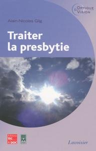 Alain-Nicolas Gilg - Traiter la presbytie.