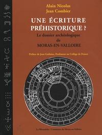 Alain Nicolas et Jean Combier - Une écriture préhistorique ? - Le dossier archéologique de Moras-en-Valloire.