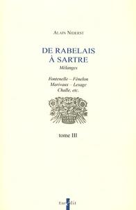 Alain Niderst - De Rabelais à Sartre - Tome 3.