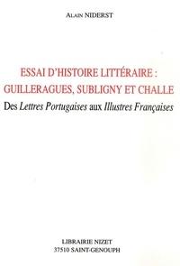 """Alain Niderst - Essai d'histoire littéraire - Guilleragues, Subligny et Challe : des """"Lettres Portugaises"""" aux """"Illustres Françaises""""."""