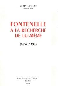 Alain Niderst - Fontenelle à la recherche de lui-même (1657-1702).