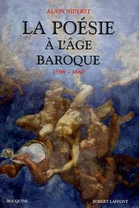 Alain Niderst - La poésie à l'âge baroque (1598-1660).