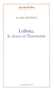 Alain Niderst - Leibniz, le chaos et l'harmonie.