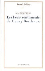 Alain Niderst - Les bons sentiments de Henry Bordeaux.