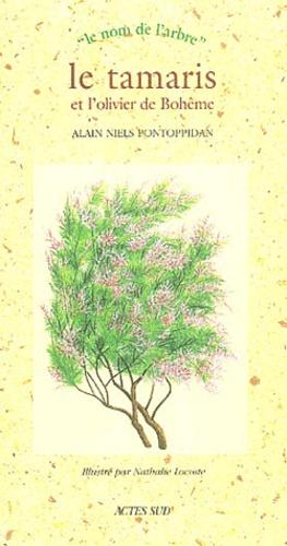 Alain-Niels Pontoppidan - Le tamaris et l'olivier de Bohême.