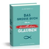 Alain Nisus - Das grosse Buch vom christlichen Glauben.