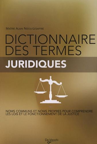 Alain Nizou-Lesaffre - Dictionnaire des termes juridiques.