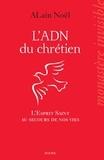 Alain Noël et Laurent Stefano - L'ADN du chrétien - L'Esprit Saint au secours de nos vies.