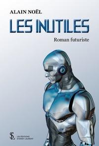 Alain Noël - Les inutiles.