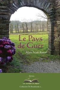 Alain-Noël Ristori - Le pays de Guer.