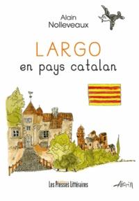 Alain Nolleveaux - Largo en pays catalan.