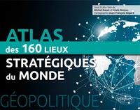 Alain Nonjon et Michel Nazet - Géopolitique - Atlas des 150 lieux stratégiques du monde.