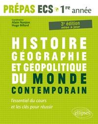 Alain Nonjon et Hugo Billard - Histoire, géographie et géopolitique du monde contemporain - Nouveau programme Prépas ECS 1re année Modules 1 et 2.