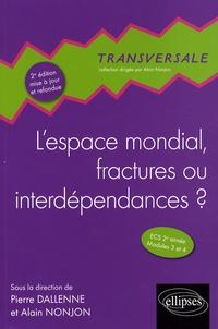 Alain Nonjon et Pierre Dallenne - L'espace mondial, fractures ou interdépendances ? - ECS 2e année Modules 3 et 4.