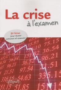 Alain Nonjon - La crise à l'examen - 30 fiches pour réussir concours et examens.