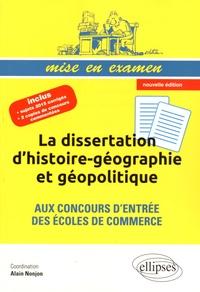 La dissertation d'histoire-géographie et géopolitique aux concours d'entrée des écoles de commerce - Alain Nonjon |