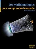 Alain Nouailhat - Les mathématiques pour comprendre le monde.