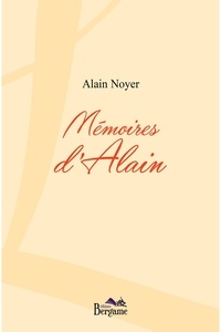 Alain Noyer - Mémoires d'Alain.