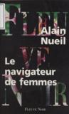 Alain Nueil - Le navigateur de femmes.