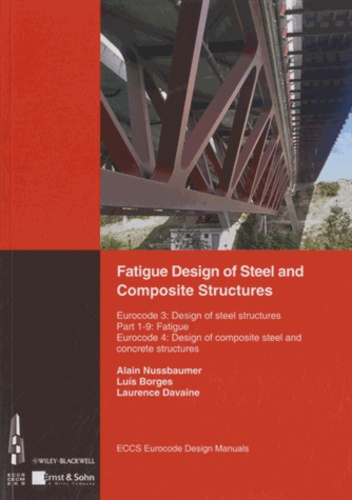 Alain Nussbaumer - Fatigue Design of Steel and Composite Structures.