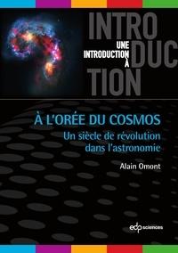 Alain Omont - A l'Orée du Cosmos.
