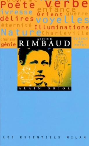 Alain Oriol - Arthur Rimbaud.