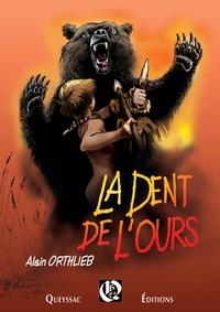 Alain Orthlieb - La dent de l'ours.