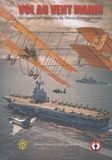 Alain Oudot de Dainville - Vol au vent marin - Un regard sur l'aéronautique navale.
