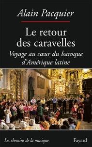 Alain Pacquier - Le retour des caravelles.