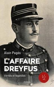 Alain Pagès - L'affaire Dreyfus - Vérités et légendes.